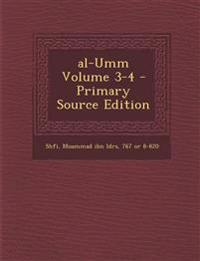 al-Umm Volume 3-4 - Primary Source Edition