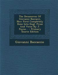 The Decameron Of Giovanni Boccacci, Now First Completely Done Into Engl. Prose And Verse By J. Payne...