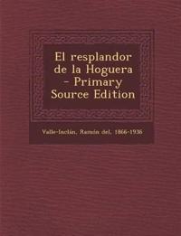 El resplandor de la Hoguera - Primary Source Edition