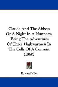 Claude and the Abbess or a Night in a Nunnery