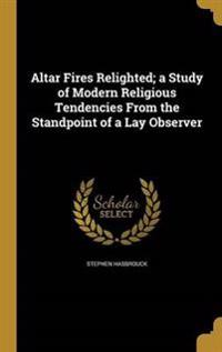 ALTAR FIRES RELIGHTED A STUDY