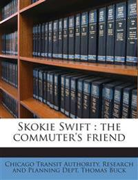 Skokie Swift : the commuter's friend