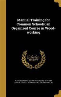 MANUAL TRAINING FOR COMMON SCH