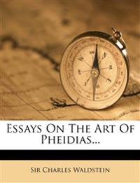 Essays On The Art Of Pheidias...
