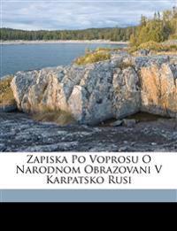 Zapiska po voprosu o narodnom obrazovani v Karpatsko Rusi