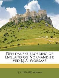Den danske erobring of England og Normandiet, ved J.J.A. Worsaae