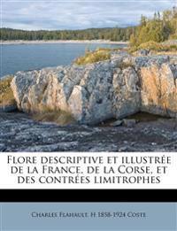 Flore descriptive et illustrée de la France, de la Corse, et des contrées limitrophes