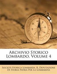 Archivio Storico Lombardo, Volume 4
