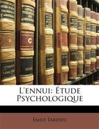 L'ennui: Étude Psychologique