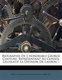 Biographie De L'honorable George Couture, Représentant Au Conseil Législatif La Division De Lauzon \