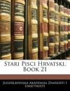 Stari Pisci Hrvatski, Book 21