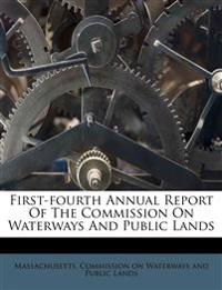 First-fourth Annual Report Of The Commission On Waterways And Public Lands