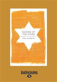 Gazing at the Stars: Memories of a Child Survivor (Large Print 16pt)