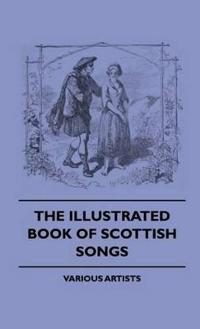 The Illustrated Book of Scottish Songs