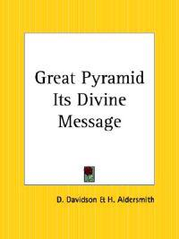 Great Pyramid Its Divine Message