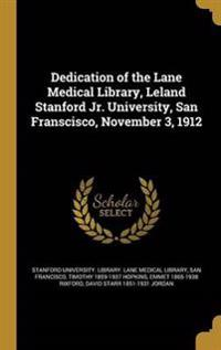 DEDICATION OF THE LANE MEDICAL