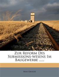 Zur Reform Des Submissions-wesens Im Baugewerbe ......