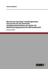Bewertung Neuartiger Metallorganischer Precursoren Fur Die Chemische Gasphasenabscheidung Von Kupfer Fur Metallisierungssysteme Der Mikroelektronik
