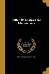 BUTTER ITS ANALYSIS & ADULTERA