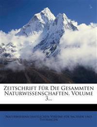 Zeitschrift für die Gesammten Naturwissenschaften, dritter Band