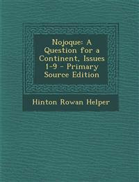 Nojoque: A Question for a Continent, Issues 1-9 - Primary Source Edition