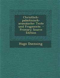 Christlich-palästinisch-aramäische: Texte und Fragmente. - Primary Source Edition