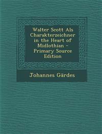 Walter Scott ALS Charakterzeichner in the Heart of Midlothian