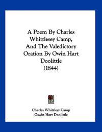 A Poem by Charles Whittlesey Camp, and the Valedictory Oration by Owin Hart Doolittle