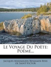 Le Voyage Du Poète: Poëme...