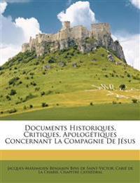 Documents Historiques, Critiques, Apologétiques Concernant La Compagnie De Jésus