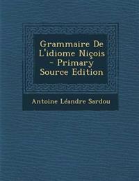 Grammaire De L'idiome Niçois - Primary Source Edition