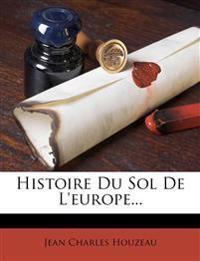 Histoire Du Sol De L'europe...