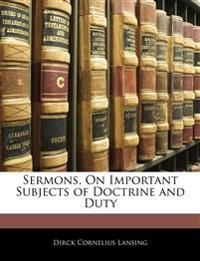 Sermons, On Important Subjects of Doctrine and Duty