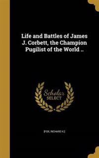 LIFE & BATTLES OF JAMES J CORB
