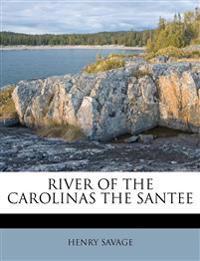 RIVER OF THE CAROLINAS THE SANTEE