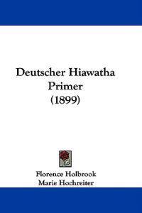 Deutscher Hiawatha Primer