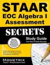 STAAR EOC Algebra I Assessment Secrets: STAAR Test Review for the State of Texas Assessments of Academic Readiness