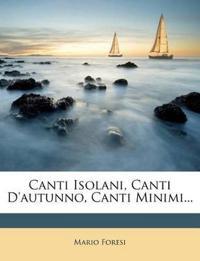 Canti Isolani, Canti D'autunno, Canti Minimi...