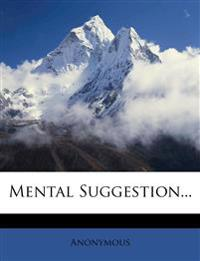 Mental Suggestion...