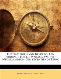 Het Taaleigen Van Bredero, Een Hijdrage Tot de Syntaxis Van Het Nederlandsch Der Zeventiende Eeuw. ...