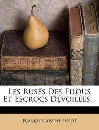 Les Ruses Des Filous Et Escrocs Devoilees...