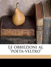 "Le obbiezioni al ""poeta-veltro"" Volume 01"