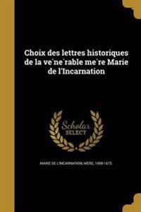 FRE-CHOIX DES LETTRES HISTORIQ