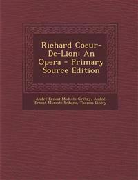 Richard Coeur-De-Lion: An Opera