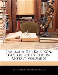 Jahrbuch Der Kais. Kön. Geologischen Reichs-Anstalt, Volume 51