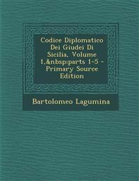 Codice Diplomatico Dei Giudei Di Sicilia, Volume 1,parts 1-5