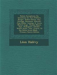 Poésies Européenes; Ou, Imitations En Vers D'alfieri, Burger, Robert Burns, Gay, Gonzaga, Karamsin, Koerner, Jean Kollar, Lessing, G. Lewis, Michel-An
