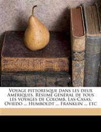 Voyage pittoresque dans les deux Amériques. Résumé général de tous les voyages de Colomb, Las-Casas, Oviedo ... Humboldt ... Franklin ... etc