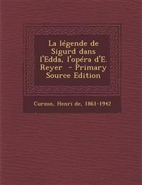La légende de Sigurd dans l'Edda, l'opéra d'E. Reyer  - Primary Source Edition