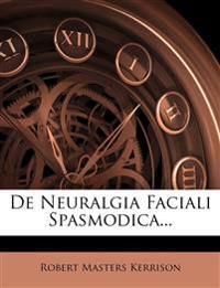 De Neuralgia Faciali Spasmodica...